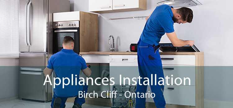 Appliances Installation Birch Cliff - Ontario