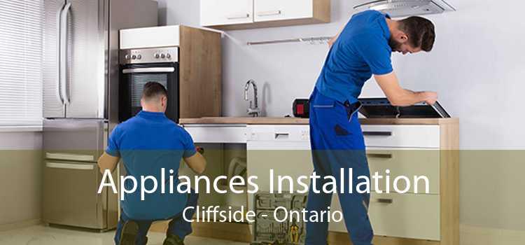 Appliances Installation Cliffside - Ontario