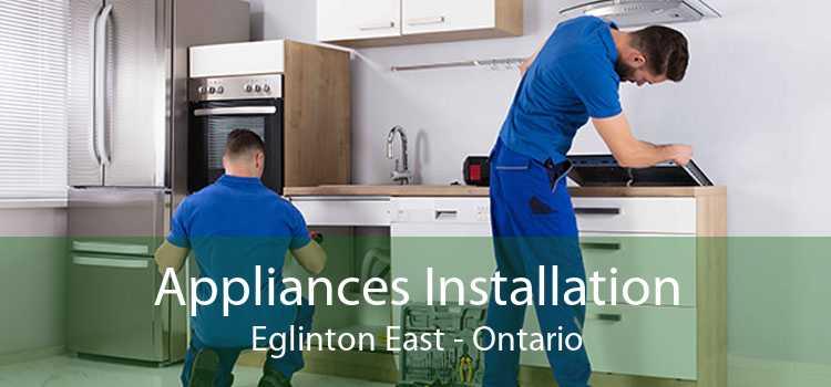 Appliances Installation Eglinton East - Ontario
