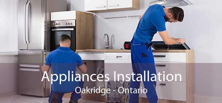 Appliances Installation Oakridge - Ontario