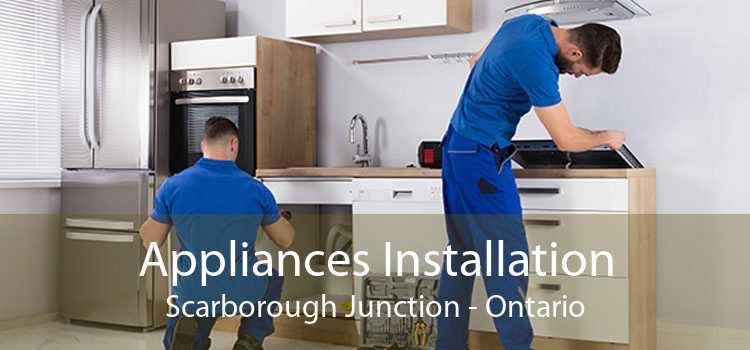 Appliances Installation Scarborough Junction - Ontario