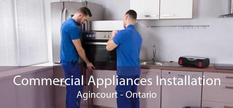 Commercial Appliances Installation Agincourt - Ontario