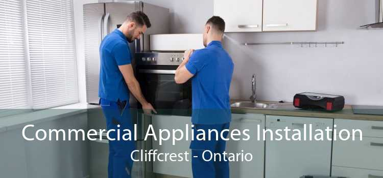 Commercial Appliances Installation Cliffcrest - Ontario