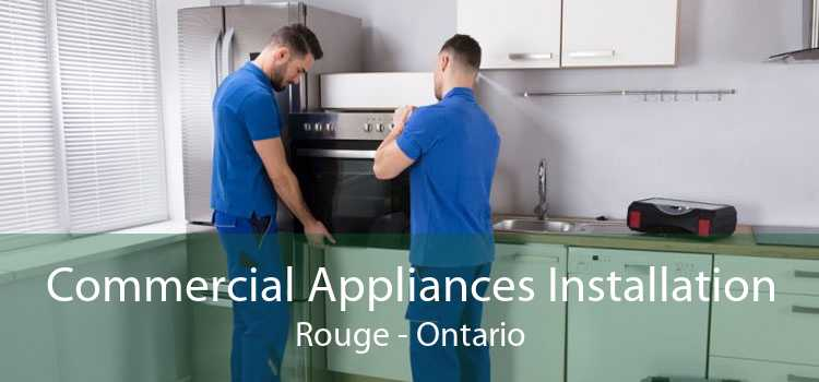 Commercial Appliances Installation Rouge - Ontario