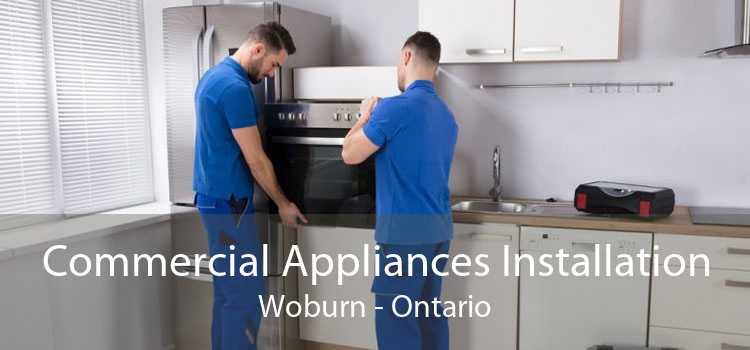 Commercial Appliances Installation Woburn - Ontario