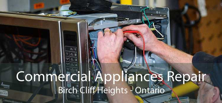 Commercial Appliances Repair Birch Cliff Heights - Ontario