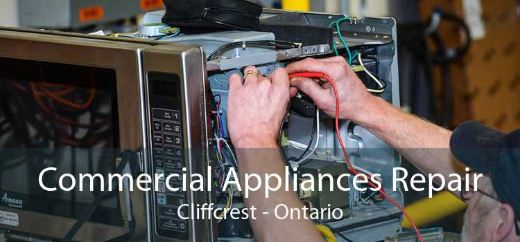 Commercial Appliances Repair Cliffcrest - Ontario