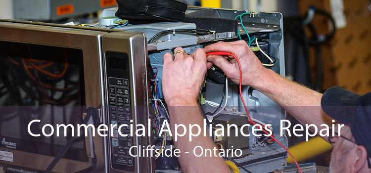 Commercial Appliances Repair Cliffside - Ontario