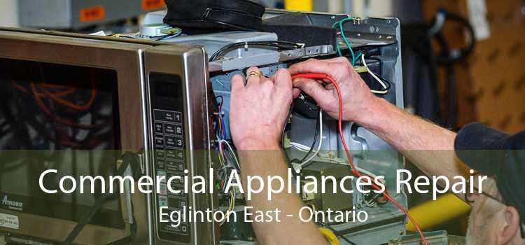 Commercial Appliances Repair Eglinton East - Ontario