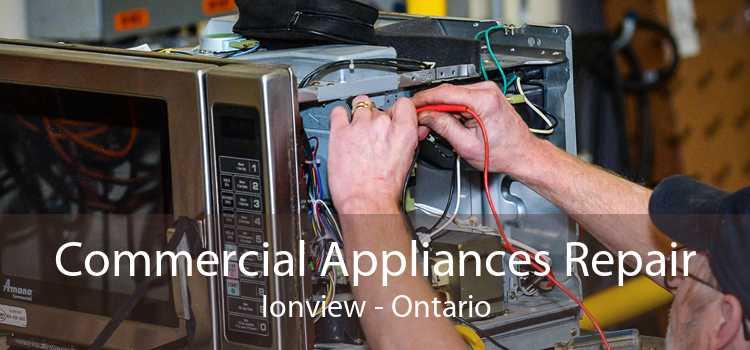 Commercial Appliances Repair Ionview - Ontario