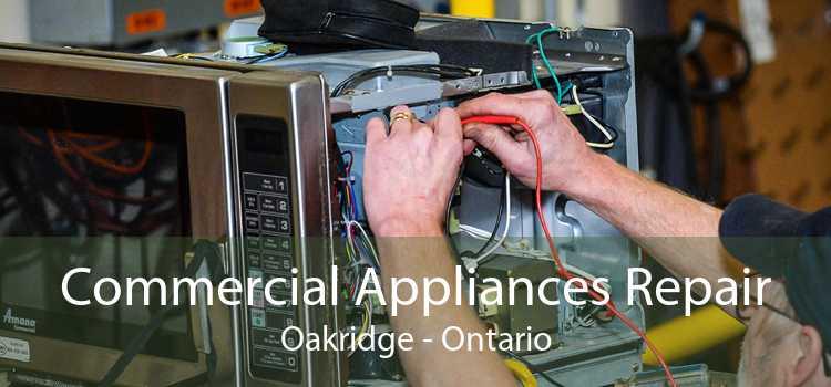 Commercial Appliances Repair Oakridge - Ontario