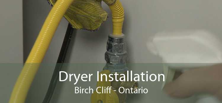Dryer Installation Birch Cliff - Ontario