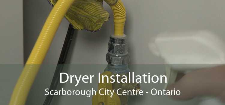 Dryer Installation Scarborough City Centre - Ontario