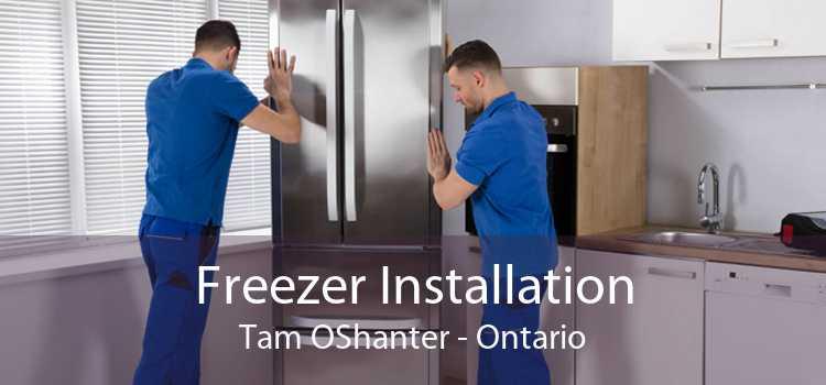Freezer Installation Tam OShanter - Ontario