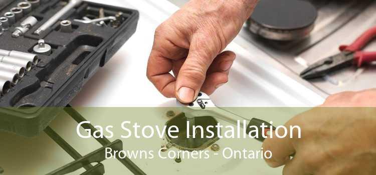 Gas Stove Installation Browns Corners - Ontario