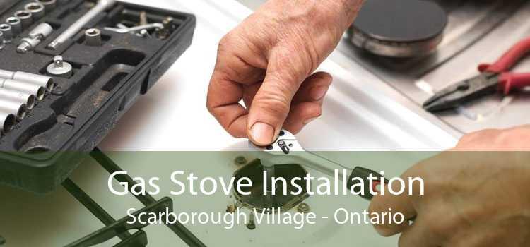 Gas Stove Installation Scarborough Village - Ontario