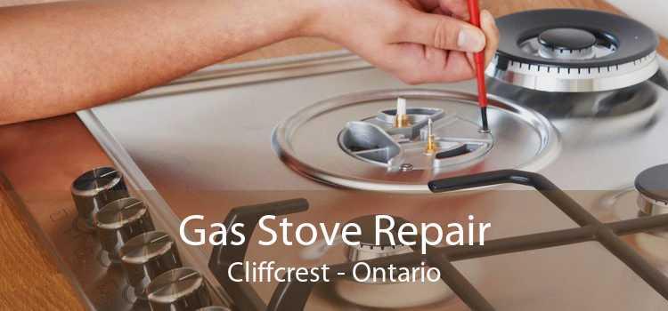 Gas Stove Repair Cliffcrest - Ontario