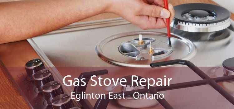 Gas Stove Repair Eglinton East - Ontario