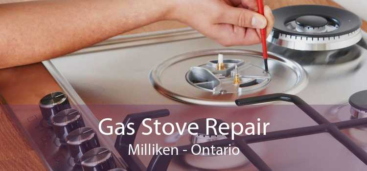 Gas Stove Repair Milliken - Ontario