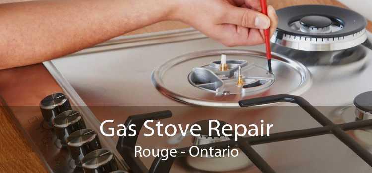 Gas Stove Repair Rouge - Ontario