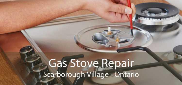 Gas Stove Repair Scarborough Village - Ontario