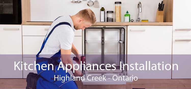Kitchen Appliances Installation Highland Creek - Ontario