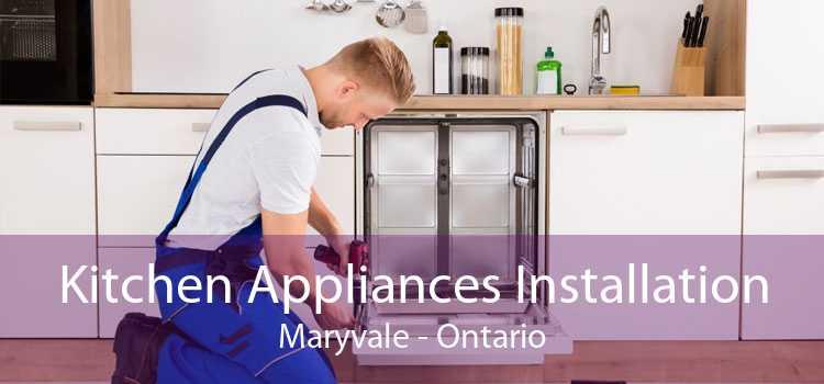 Kitchen Appliances Installation Maryvale - Ontario