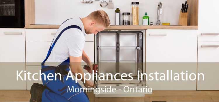 Kitchen Appliances Installation Morningside - Ontario