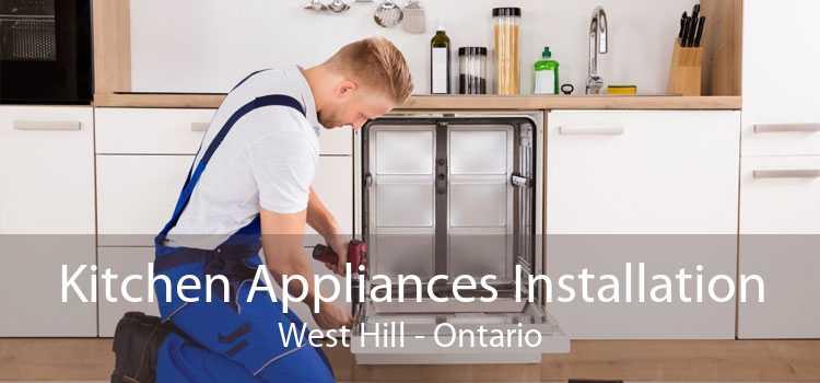 Kitchen Appliances Installation West Hill - Ontario