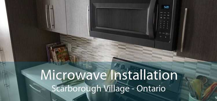 Microwave Installation Scarborough Village - Ontario