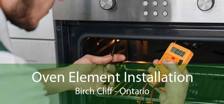 Oven Element Installation Birch Cliff - Ontario