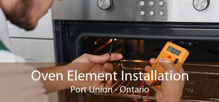 Oven Element Installation Port Union - Ontario