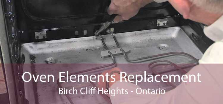 Oven Elements Replacement Birch Cliff Heights - Ontario