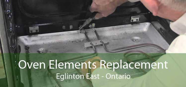 Oven Elements Replacement Eglinton East - Ontario