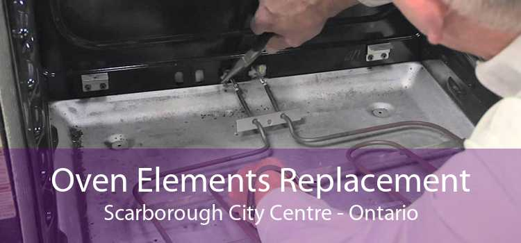 Oven Elements Replacement Scarborough City Centre - Ontario