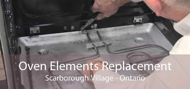 Oven Elements Replacement Scarborough Village - Ontario