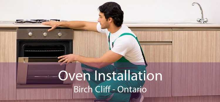 Oven Installation Birch Cliff - Ontario