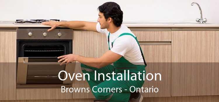 Oven Installation Browns Corners - Ontario