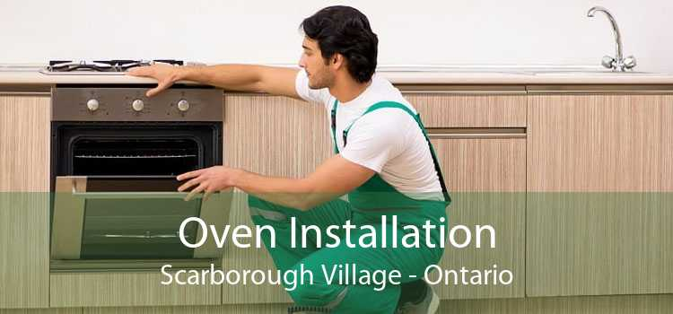 Oven Installation Scarborough Village - Ontario