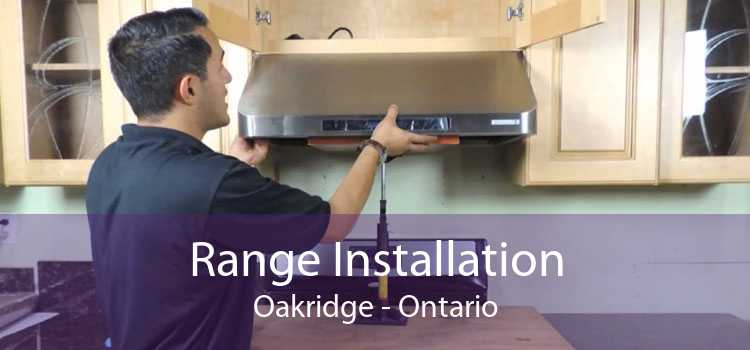 Range Installation Oakridge - Ontario