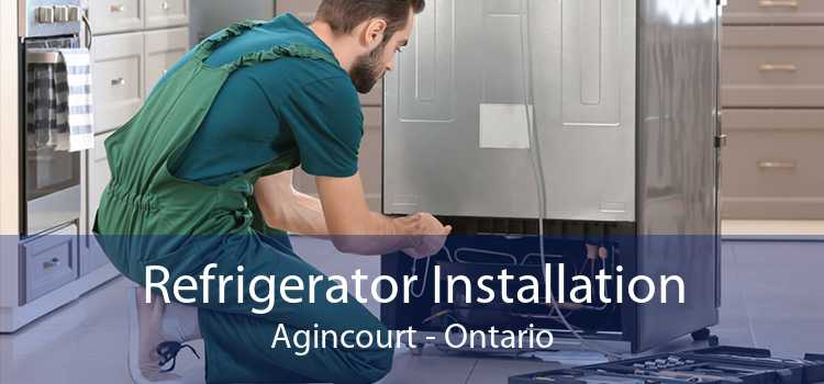 Refrigerator Installation Agincourt - Ontario