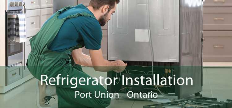 Refrigerator Installation Port Union - Ontario