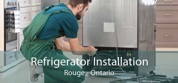 Refrigerator Installation Rouge - Ontario