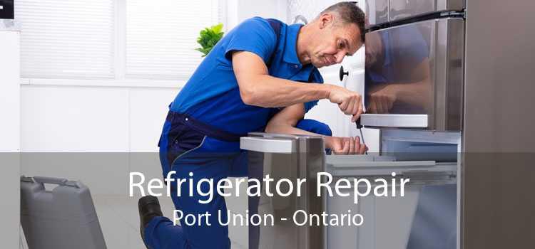 Refrigerator Repair Port Union - Ontario