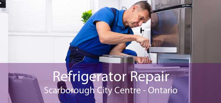 Refrigerator Repair Scarborough City Centre - Ontario