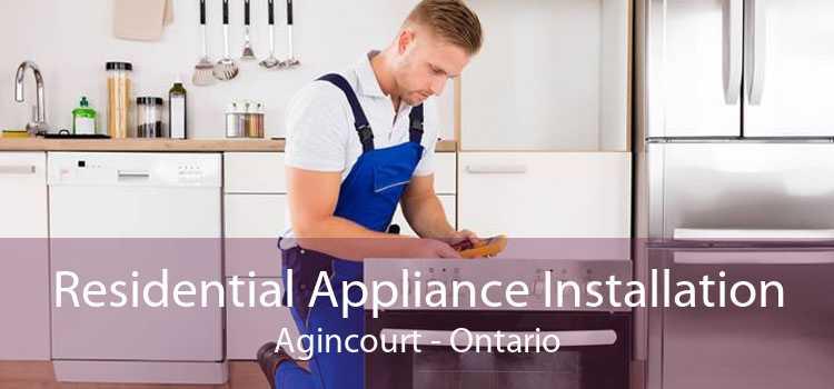 Residential Appliance Installation Agincourt - Ontario