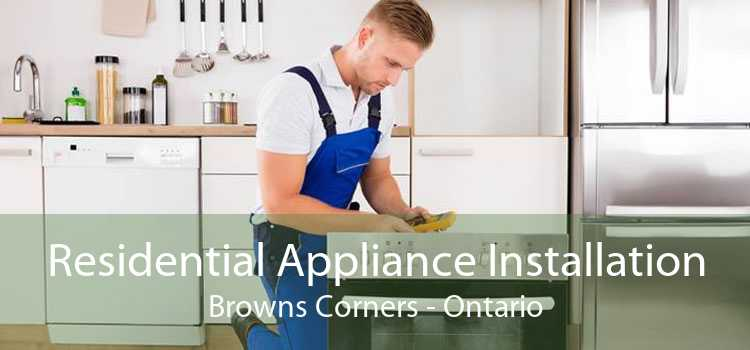 Residential Appliance Installation Browns Corners - Ontario