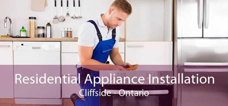Residential Appliance Installation Cliffside - Ontario