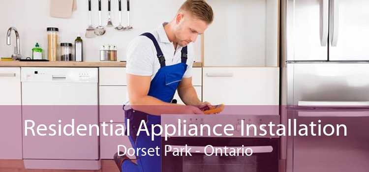 Residential Appliance Installation Dorset Park - Ontario