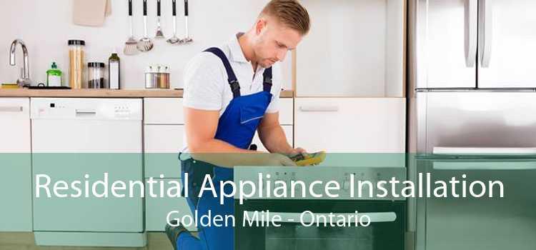 Residential Appliance Installation Golden Mile - Ontario
